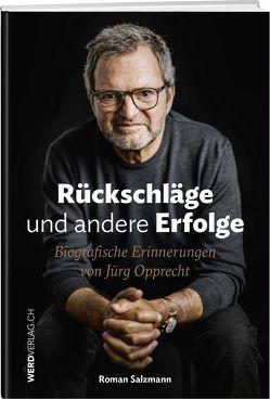 Rückschläge und andere Erfolge von Opprecht,  Jürg, Salzmann,  Roman