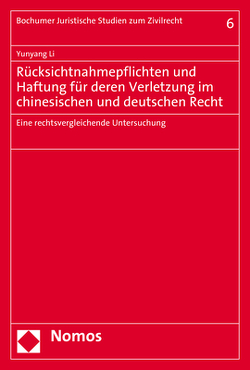 Rücksichtnahmepflichten und Haftung für deren Verletzung im chinesischen und deutschen Recht von Li,  Yunyang
