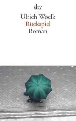 Rückspiel von Woelk,  Ulrich