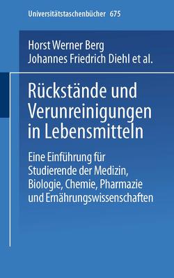 Rückstände und Verunreinigungen in Lebensmitteln von Berg,  H.W., Diehl,  J.F., Frank,  H.