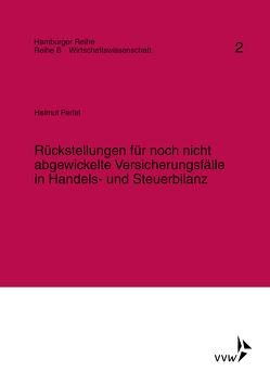 Rückstellungen für noch nicht abgewickelte Versicherungsfälle in Handels- und Steuerbilanz von Perlet,  Helmut
