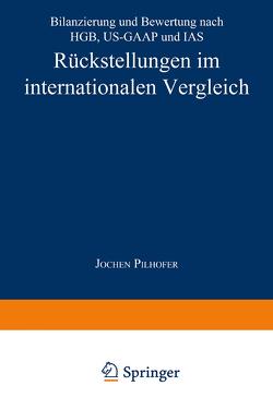 Rückstellungen im internationalen Vergleich von Pilhofer,  Jochen