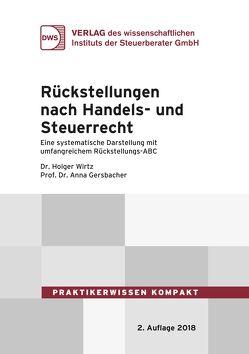 Rückstellungen nach Handels- und Steuerrecht von Gersbacher,  Prof. Dr. Anna, Wirtz,  Holger
