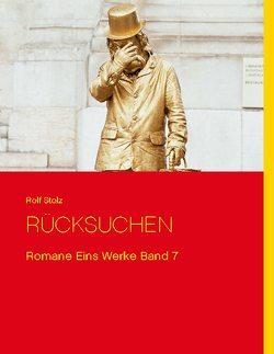 RÜCKSUCHEN von Stolz,  Rolf