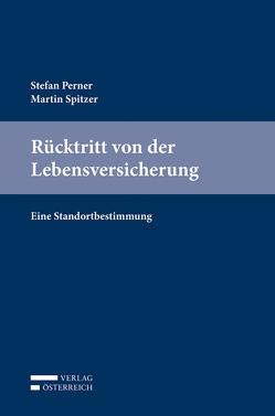 Rücktritt von der Lebensversicherung von Perner,  Stefan, Spitzer,  Martin