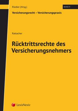 Rücktrittsrechte des Versicherungsnehmers von Rattacher,  Lukas, Riedler,  Andreas