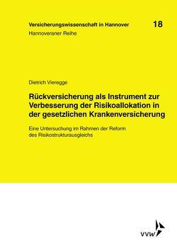 Rückversicherung als Instrument zur Verbesserung der Risikoallokation in der gesetzlichen Krankenversicherung von Vieregge,  Dietrich