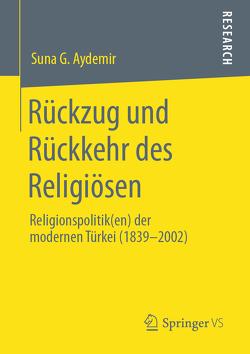 Rückzug und Rückkehr des Religiösen von Aydemir,  Suna G.