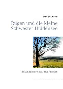 Rügen und die kleine Schwester Hiddensee von Eickmeyer,  Dirk