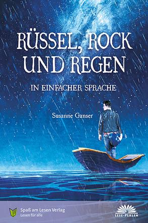 Rüssel, Rock und Regen von Ganser,  Susanne, Spaß am Lesen Verlag GmbH