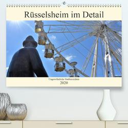 Rüsselsheim im Detail – Ungewöhnlich Stadtansichten (Premium, hochwertiger DIN A2 Wandkalender 2020, Kunstdruck in Hochglanz) von DieReiseEule