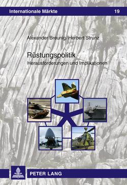 Rüstungspolitik von Breunig,  Alexander, Strunz,  Herbert