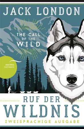 Ruf der Wildnis – The Call of the Wild (zweisprachige Ausgabe, dt.-engl.) von London,  Jack, Samland,  Bernd