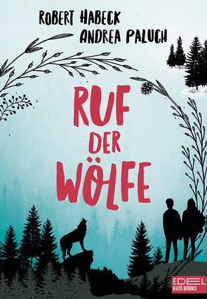 Ruf der Wölfe von Habeck,  Robert, Paluch,  Andrea, Schlick,  Bente