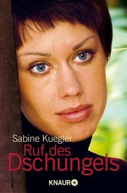 Ruf des Dschungels von Kuegler,  Sabine, Troni,  Angela