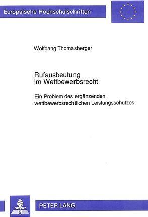 Rufausbeutung im Wettbewerbsrecht von Thomasberger,  Wolfgang