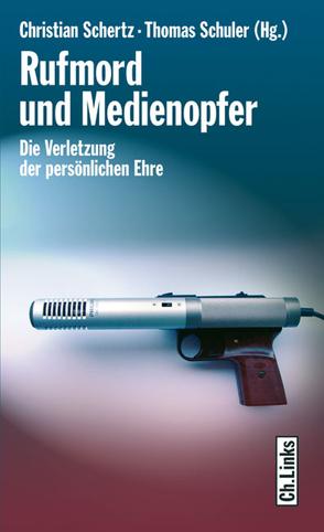 Rufmord und Medienopfer von Schertz,  Christian, Schuler,  Thomas