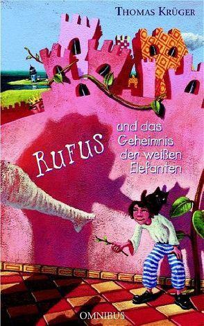 Rufus und das Geheimnis der weißen Elefanten von Kehr,  Karoline, Krüger,  Thomas