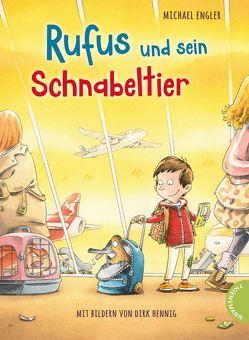 Rufus und sein Schnabeltier von Engler,  Michael, Hennig,  Dirk