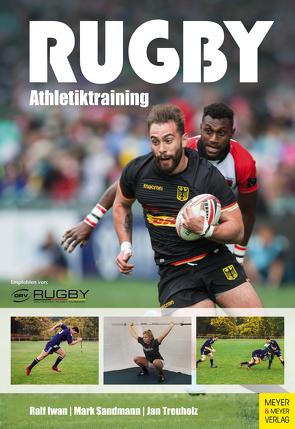 Rugby – Athletiktraining von Iwan,  Ralf, Sandmann,  Mark, Treuholz,  Jan