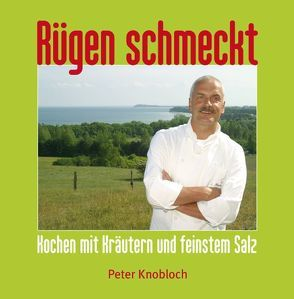 Rügen schmeckt von Grünke,  Kathrin, Grünke,  Lutz, Knobloch,  Peter