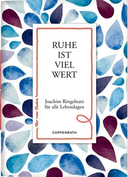 Ruhe ist viel wert von Ringelnatz,  Joachim
