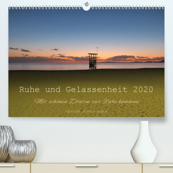 Ruhe und Gelassenheit 2020 (Premium, hochwertiger DIN A2 Wandkalender 2020, Kunstdruck in Hochglanz) von Gerner-Haudum,  Gabriele