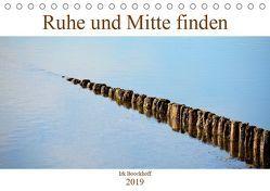 Ruhe und Mitte finden (Tischkalender 2019 DIN A5 quer) von N.,  N.