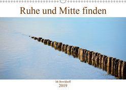 Ruhe und Mitte finden (Wandkalender 2019 DIN A3 quer) von N.,  N.