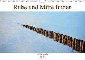 Ruhe und Mitte finden (Wandkalender 2019 DIN A4 quer) von N.,  N.