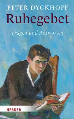 Ruhegebet von Dyckhoff,  Peter
