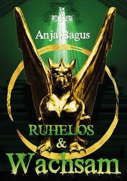 Ruhelos / Wachsam von Bagus,  Anja