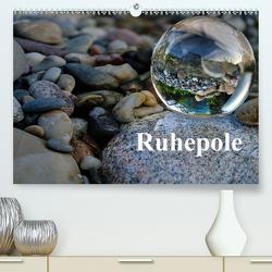 Ruhepole (Premium, hochwertiger DIN A2 Wandkalender 2021, Kunstdruck in Hochglanz) von calmbacher,  Christiane