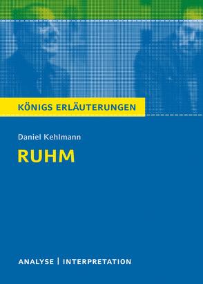 Ruhm von Daniel Kehlmann. von Bernhardt,  Rüdiger, Kehlmann,  Daniel