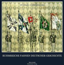 Ruhmreiche Fahnen deutscher Geschichte