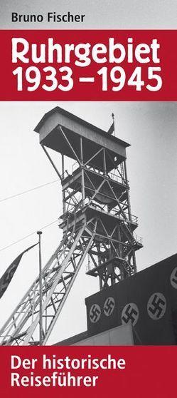 Ruhrgebiet 1933–1945 von Fischer,  Bruno