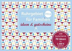 Ruhrgebiet für Familien – ideen & gutscheine 2018 von Eickholz,  Sonja, Moths,  Constanze