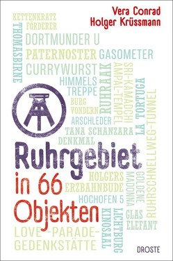 Ruhrgebiet in 66 Objekten von Conrad,  Vera, Krüssmann,  Holger