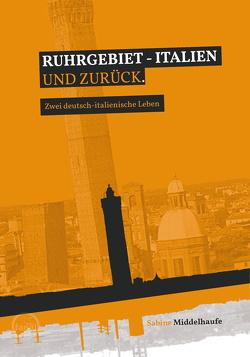 Ruhrgebiet – Italien und zurück von Middelhaufe,  Sabine