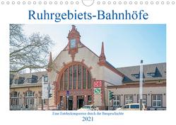 Ruhrgebiets-Bahnhöfe (Wandkalender 2021 DIN A4 quer) von Hermann,  Bernd