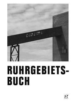 Ruhrgebietsbuch von Sundermeier,  Jörg, Weckesser,  Markus