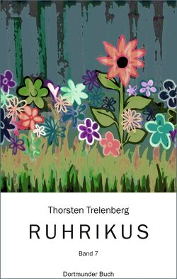 Ruhrikus Band VII von Trelenberg,  Thorsten