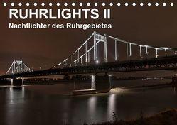 Ruhrlights II – Nachtlichter des Ruhrgebietes (Tischkalender 2019 DIN A5 quer) von Heymanns -Der Nachtfotografierer, - Rolf