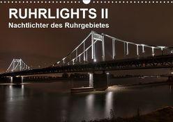 Ruhrlights II – Nachtlichter des Ruhrgebietes (Wandkalender 2019 DIN A3 quer) von Heymanns -Der Nachtfotografierer, - Rolf