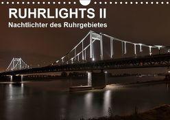 Ruhrlights II – Nachtlichter des Ruhrgebietes (Wandkalender 2019 DIN A4 quer) von Heymanns -Der Nachtfotografierer, - Rolf