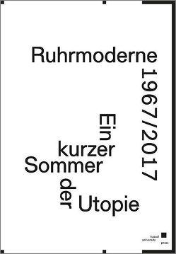 Ruhrmoderne 1967/2017 von Deutinger,  Theo, Oswalt,  Philipp, Panzer,  Timo