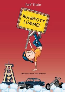 RUHRPOTTLÜMMEL von B.druckt,  Marl,  kreativ, Thain,  Ralf