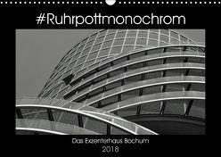 #Ruhrpottmonochrom – Das Exzenterhaus Bochum (Wandkalender 2018 DIN A3 quer) von Lewald,  Dominik