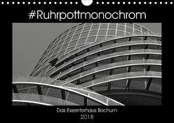 #Ruhrpottmonochrom – Das Exzenterhaus Bochum (Wandkalender 2018 DIN A4 quer) von Lewald,  Dominik