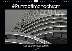 #Ruhrpottmonochrom – Das Exzenterhaus Bochum (Wandkalender 2020 DIN A4 quer) von Lewald,  Dominik